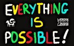 Everithing is possible